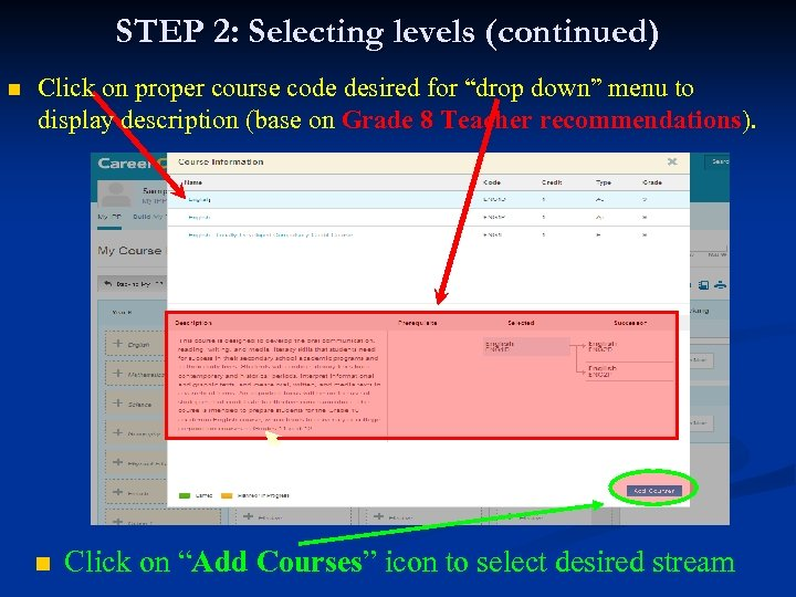 """STEP 2: Selecting levels (continued) n Click on proper course code desired for """"drop"""