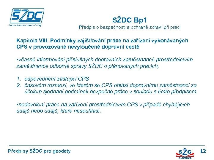 SŽDC Bp 1 Předpis o bezpečnosti a ochraně zdraví při práci Kapitola VIII: Podmínky