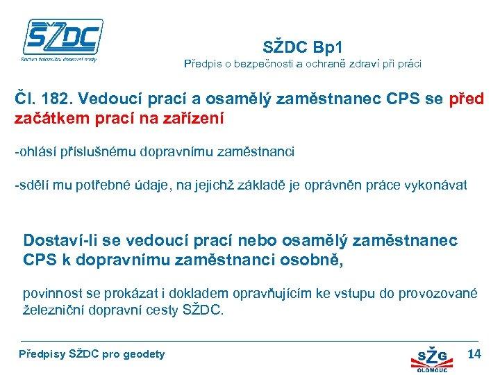 SŽDC Bp 1 Předpis o bezpečnosti a ochraně zdraví při práci Čl. 182. Vedoucí