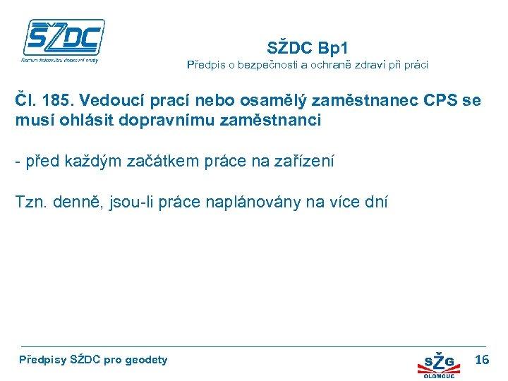 SŽDC Bp 1 Předpis o bezpečnosti a ochraně zdraví při práci Čl. 185. Vedoucí