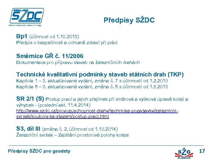 Předpisy SŽDC Bp 1 (účinnost od 1. 10. 2013) Předpis o bezpečnosti a ochraně