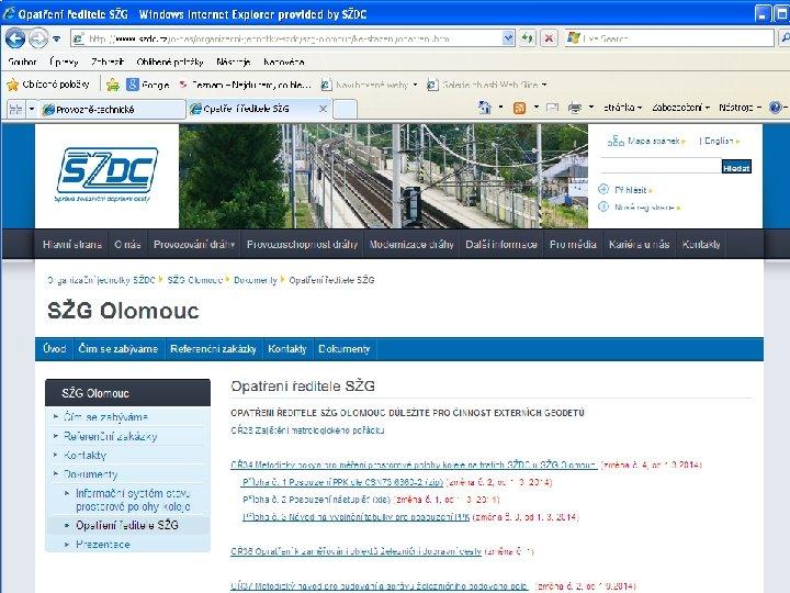 Předpisy SŽG Olomouc http: //www. szdc. cz/o-nas/organizacni-jednotky-szdc/szg-olomouc/ke-stazeni/opatreni. html OŘ 28 Zajištění metrologického pořádku Ve