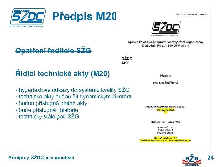 Předpis M 20 Opatření ředitele SŽG Řídící technické akty (M 20) - hypertextové odkazy
