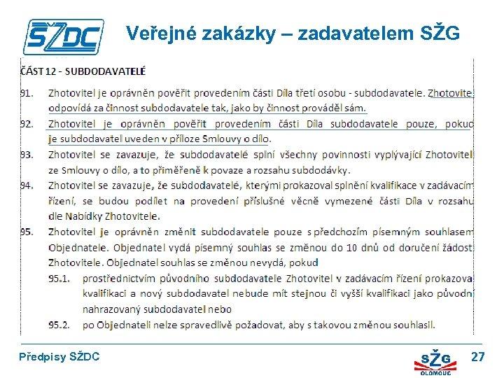 Veřejné zakázky – zadavatelem SŽG Předpisy SŽDC 27