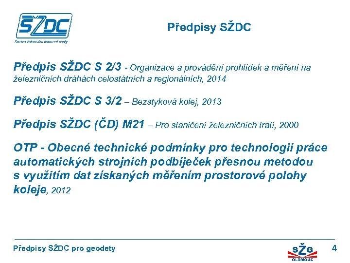 Předpisy SŽDC Předpis SŽDC S 2/3 - Organizace a provádění prohlídek a měření na