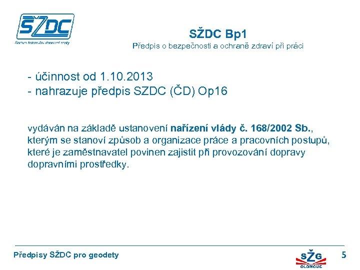SŽDC Bp 1 Předpis o bezpečnosti a ochraně zdraví při práci - účinnost od
