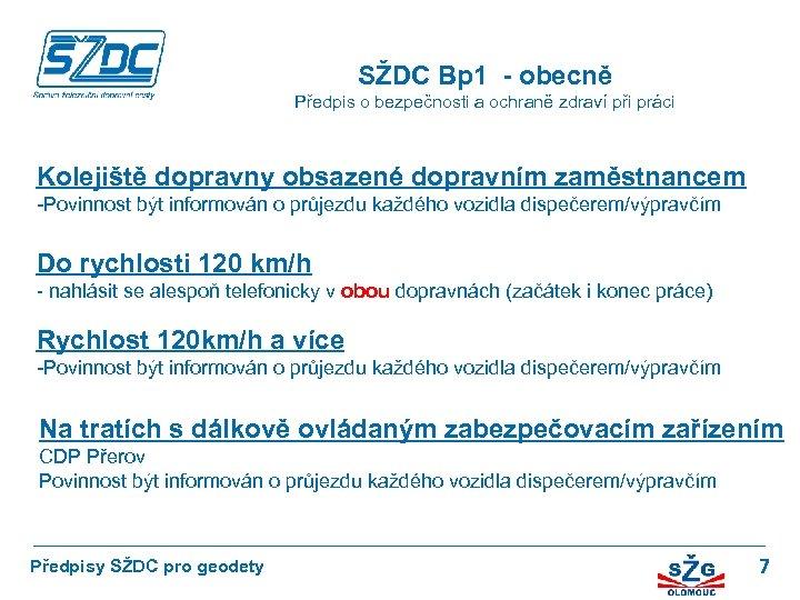 SŽDC Bp 1 - obecně Předpis o bezpečnosti a ochraně zdraví při práci Kolejiště