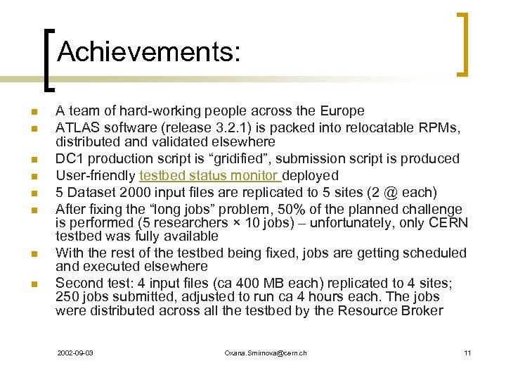 Achievements: n n n n A team of hard-working people across the Europe ATLAS