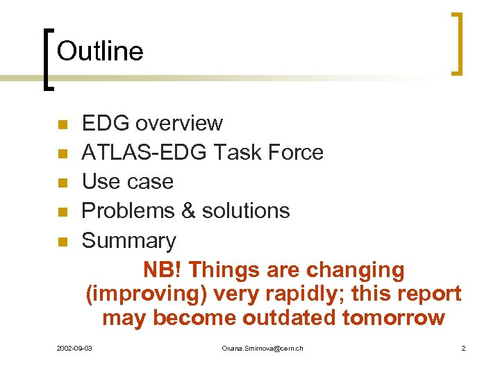 Outline n n n EDG overview ATLAS-EDG Task Force Use case Problems & solutions