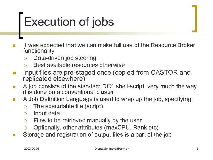 Execution of jobs n It was expected that we can make full use of