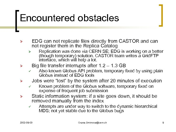 Encountered obstacles EDG can not replicate files directly from CASTOR and can not register
