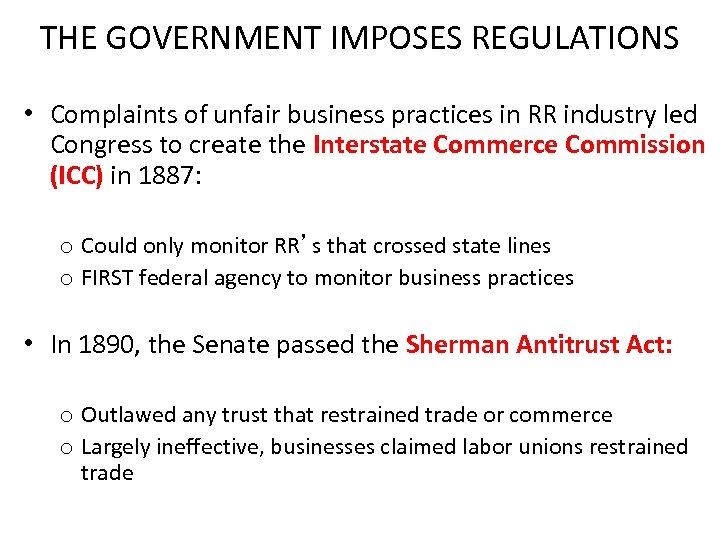 THE GOVERNMENT IMPOSES REGULATIONS • Complaints of unfair business practices in RR industry led