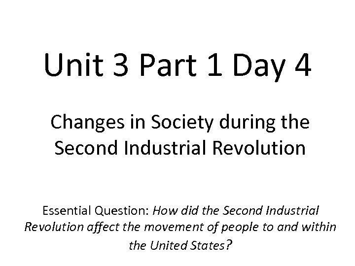 Unit 3 Part 1 Day 4 Changes in Society during the Second Industrial Revolution