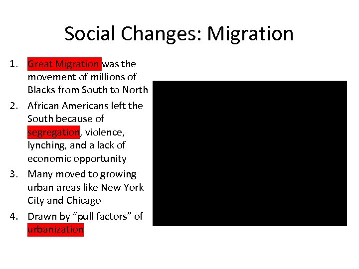 Social Changes: Migration 1. Great Migration was the movement of millions of Blacks from