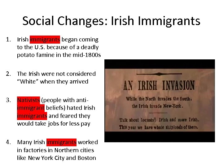 Social Changes: Irish Immigrants 1. Irish immigrants began coming to the U. S. because