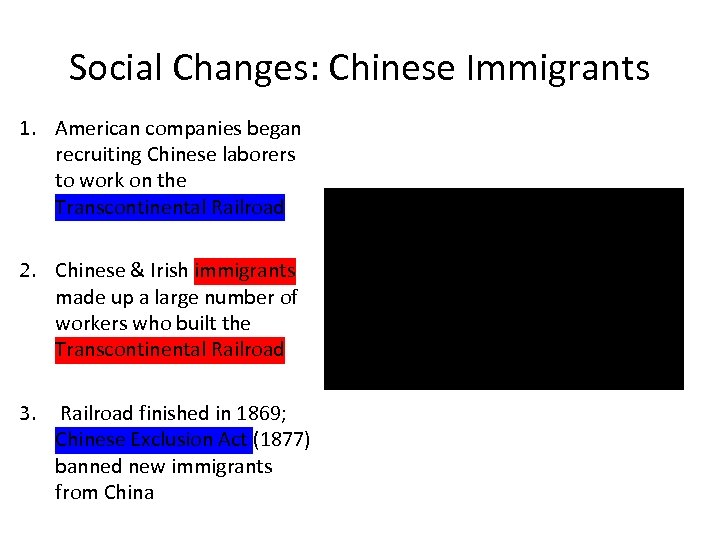 Social Changes: Chinese Immigrants 1. American companies began recruiting Chinese laborers to work on