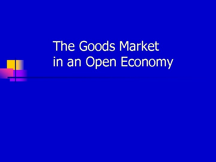 The Goods Market in an Open Economy