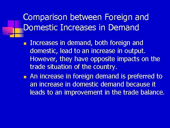 Comparison between Foreign and Domestic Increases in Demand n n Increases in demand, both