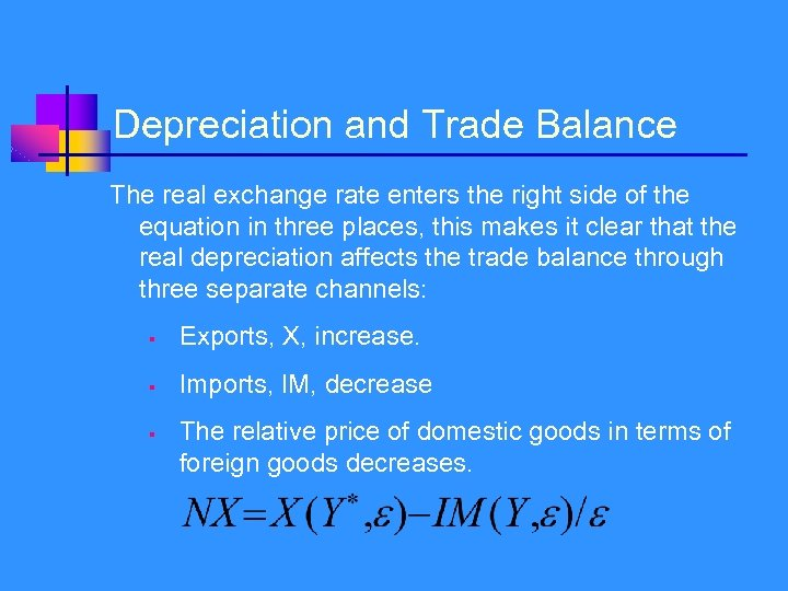Depreciation and Trade Balance The real exchange rate enters the right side of the
