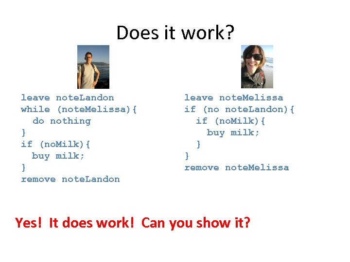 Does it work? leave note. Landon while (note. Melissa){ do nothing } if (no.