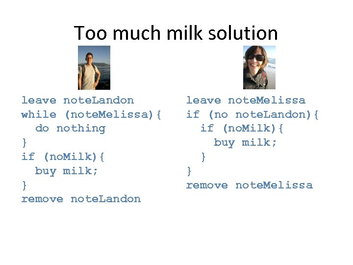 Too much milk solution leave note. Landon while (note. Melissa){ do nothing } if