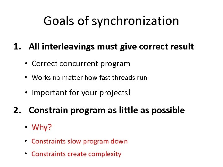 Goals of synchronization 1. All interleavings must give correct result • Correct concurrent program