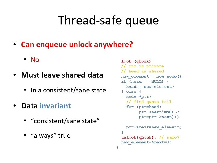 Thread-safe queue • Can enqueue unlock anywhere? • No • Must leave shared data