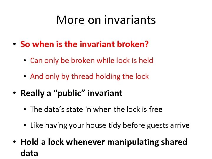 More on invariants • So when is the invariant broken? • Can only be