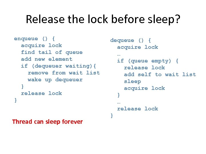 Release the lock before sleep? 2 enqueue () { acquire lock find tail of