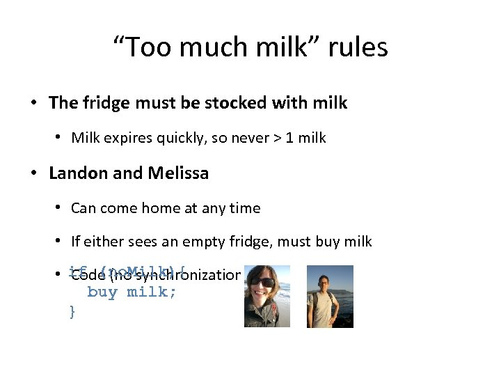 """Too much milk"" rules • The fridge must be stocked with milk • Milk"
