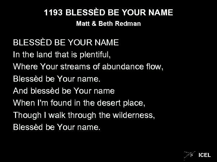 1193 BLESSÈD BE YOUR NAME Matt & Beth Redman BLESSÈD BE YOUR NAME In