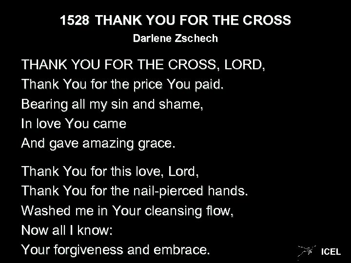 1528 THANK YOU FOR THE CROSS Darlene Zschech THANK YOU FOR THE CROSS, LORD,