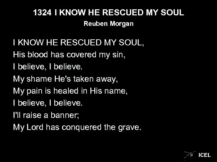 1324 I KNOW HE RESCUED MY SOUL Reuben Morgan I KNOW HE RESCUED MY