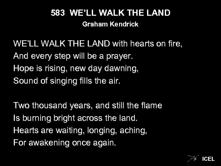 583 WE'LL WALK THE LAND Graham Kendrick WE'LL WALK THE LAND with hearts on