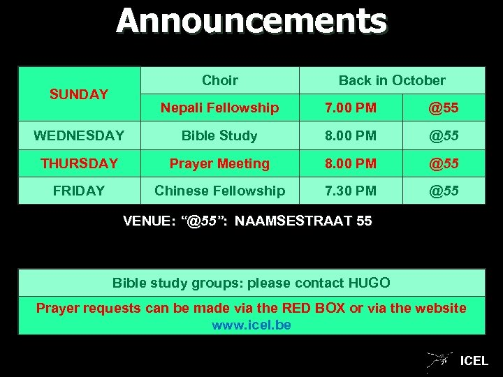Announcements Choir SUNDAY Back in October Nepali Fellowship 7. 00 PM @55 WEDNESDAY Bible