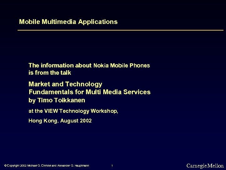 Mobile Multimedia Applications The information about Nokia Mobile Phones is from the talk Market