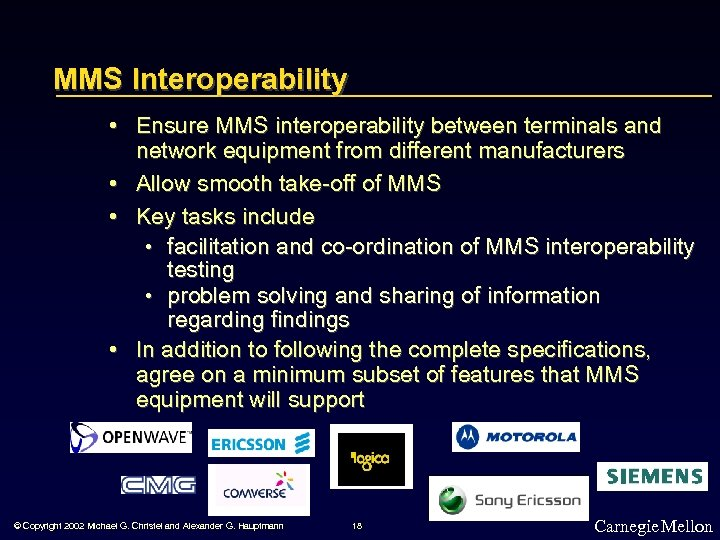 MMS Interoperability • Ensure MMS interoperability between terminals and network equipment from different manufacturers