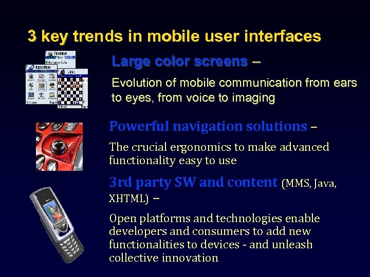 3 key trends in mobile user interfaces Large color screens – Evolution of mobile