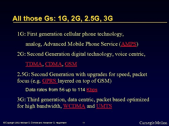 All those Gs: 1 G, 2. 5 G, 3 G 1 G: First generation