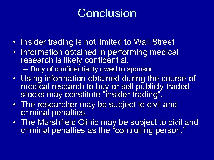 Conclusion • Insider trading is not limited to Wall Street • Information obtained in