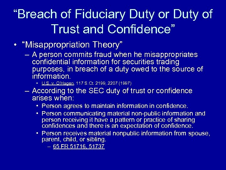 """""""Breach of Fiduciary Duty or Duty of Trust and Confidence"""" • """"Misappropriation Theory"""" –"""