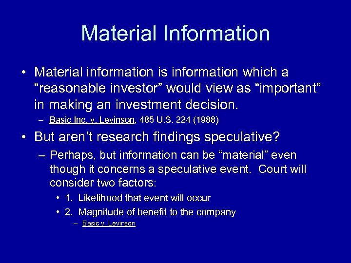 """Material Information • Material information is information which a """"reasonable investor"""" would view as"""