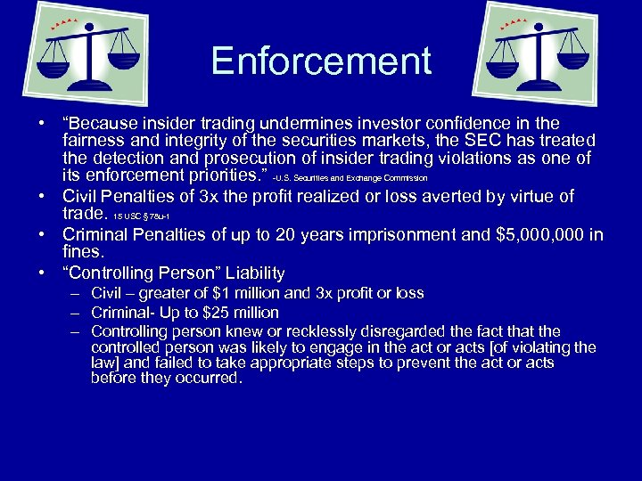 """Enforcement • """"Because insider trading undermines investor confidence in the fairness and integrity of"""