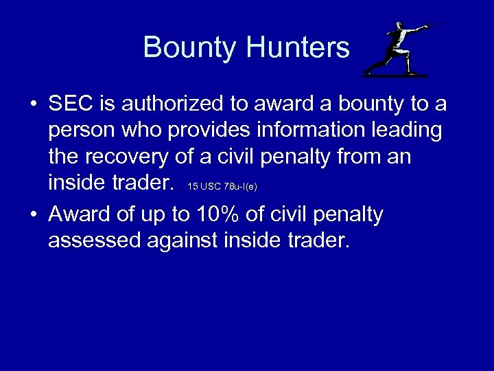Bounty Hunters • SEC is authorized to award a bounty to a person who