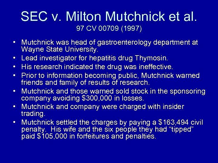SEC v. Milton Mutchnick et al. 97 CV 00709 (1997) • Mutchnick was head