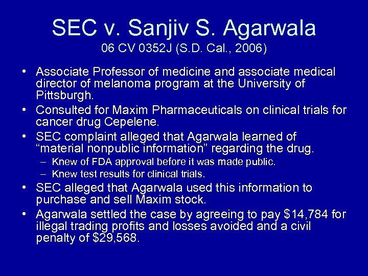 SEC v. Sanjiv S. Agarwala 06 CV 0352 J (S. D. Cal. , 2006)