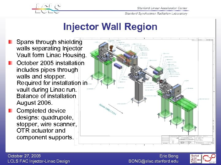 Injector Wall Region Spans through shielding walls separating Injector Vault form Linac Housing. October