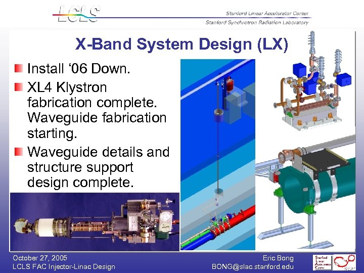 X-Band System Design (LX) Install ' 06 Down. XL 4 Klystron fabrication complete. Waveguide