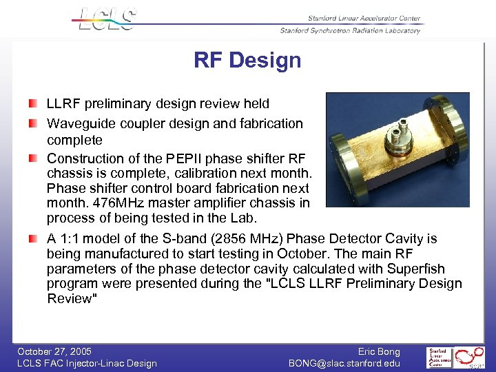 RF Design LLRF preliminary design review held Waveguide coupler design and fabrication complete Construction