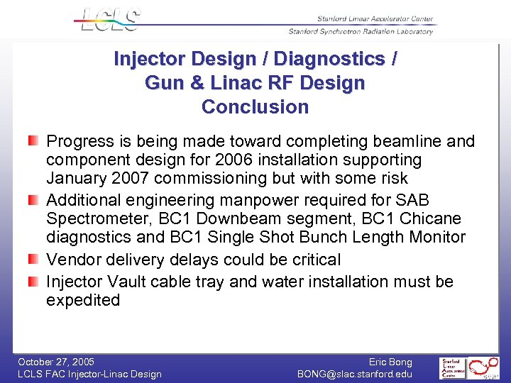 Injector Design / Diagnostics / Gun & Linac RF Design Conclusion Progress is being